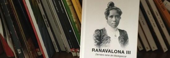 RANAVALONA III – Dernière reine de Madagascar